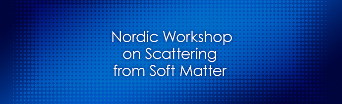 Nordic Workshop on Scattering from Soft Matter